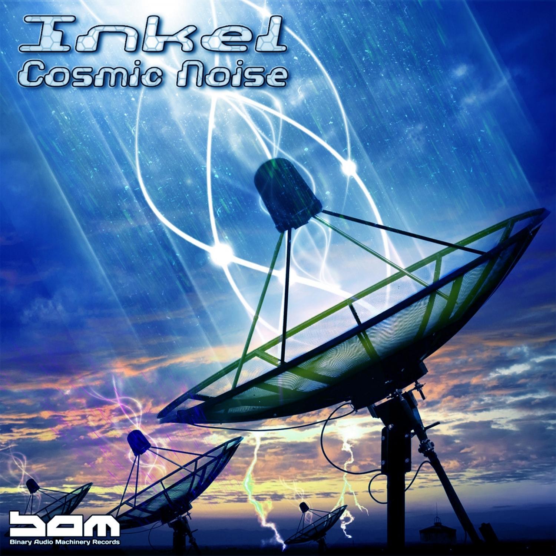 Inkel - Cosmic Noise (Original Mix)
