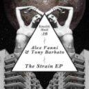 Tony Barbato, Alex Vanni - The Strain (Original Mix)