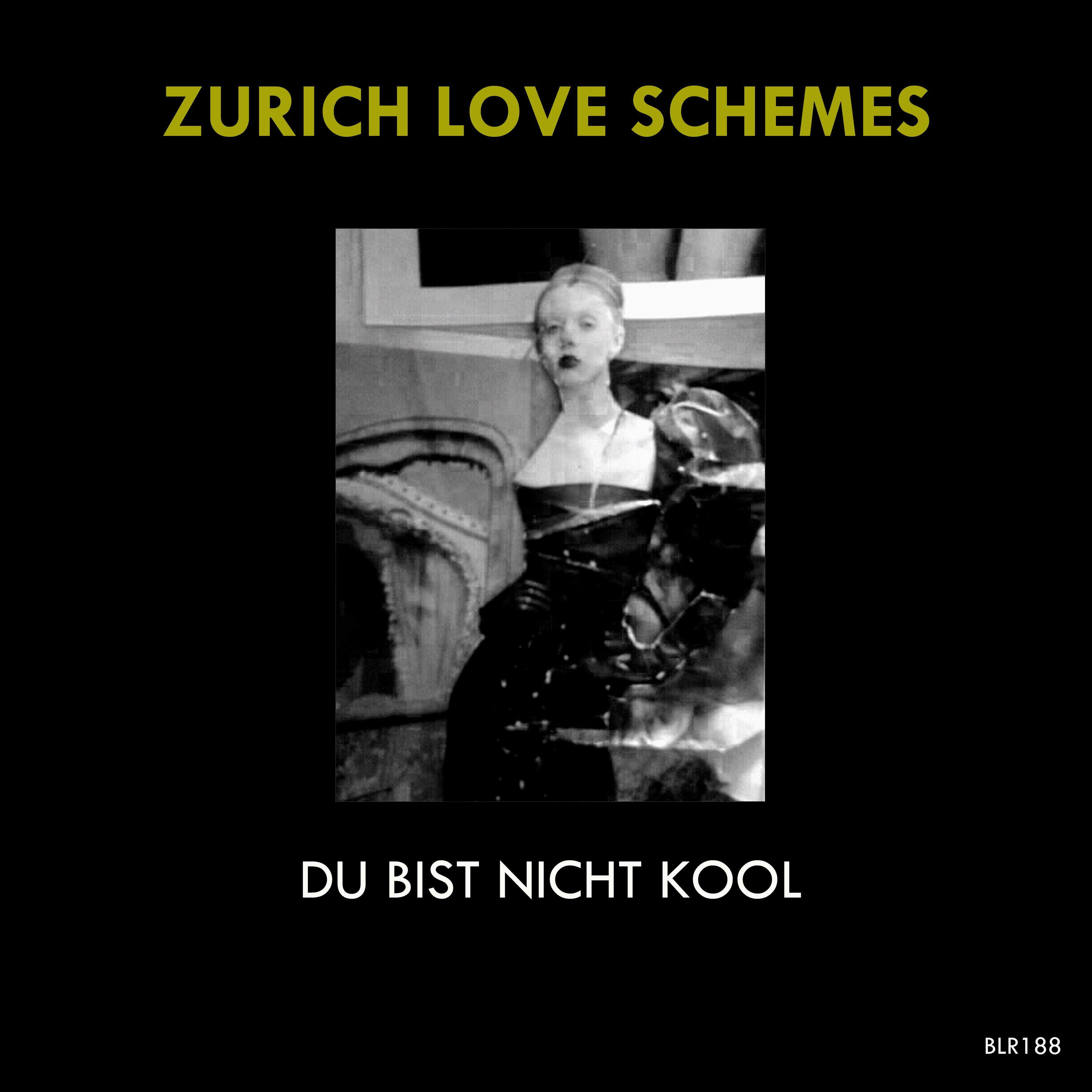 Zurich Love Schemes - Du Bist Nicht Kool (Original Mix)