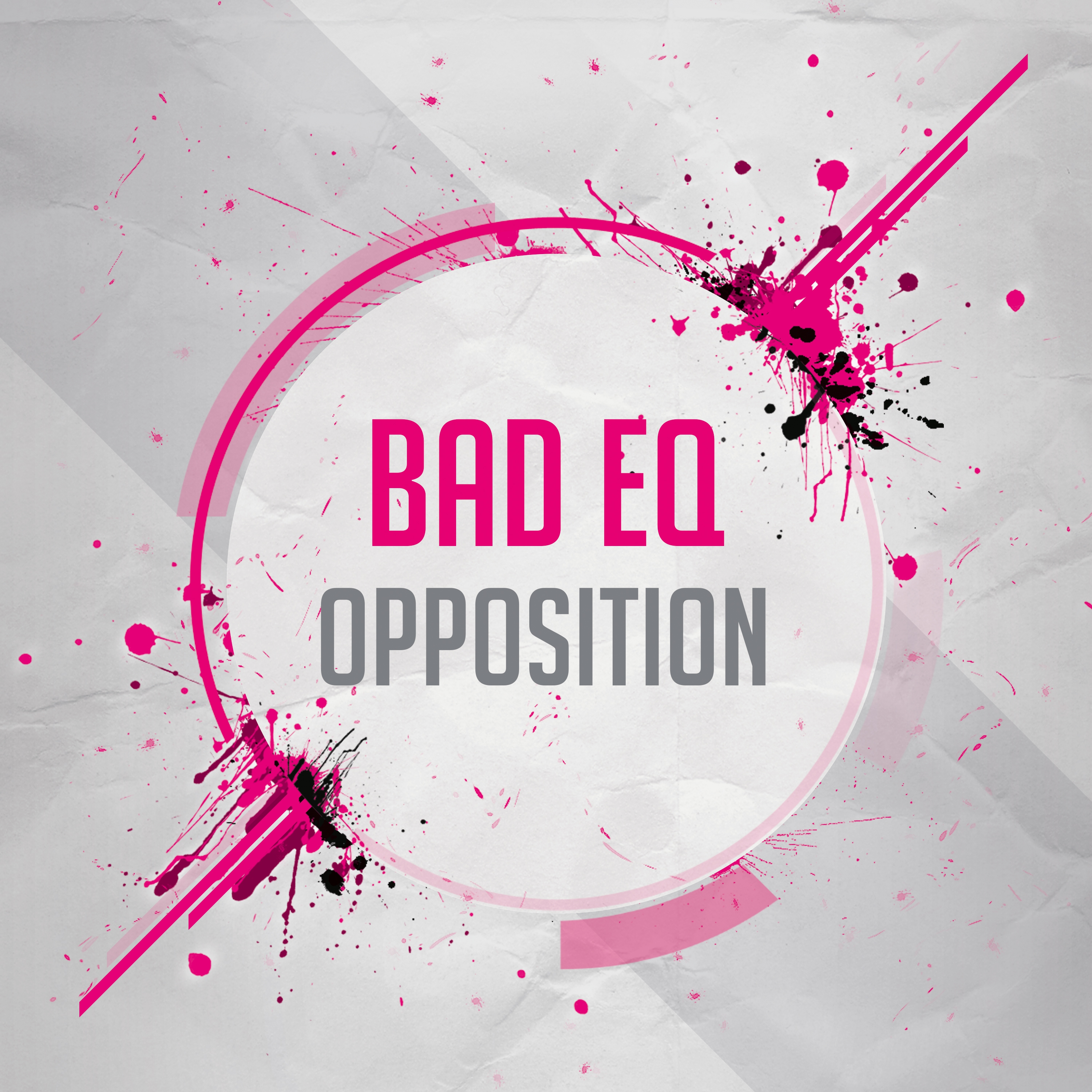 BadEQ - Opposition (Original Mix)