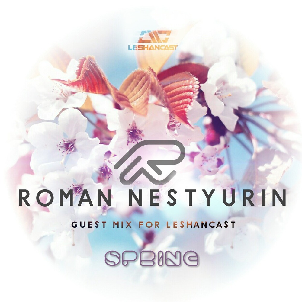 Nestyurin Roman - Spring Guest Mix For Leshancast (GuestMix))