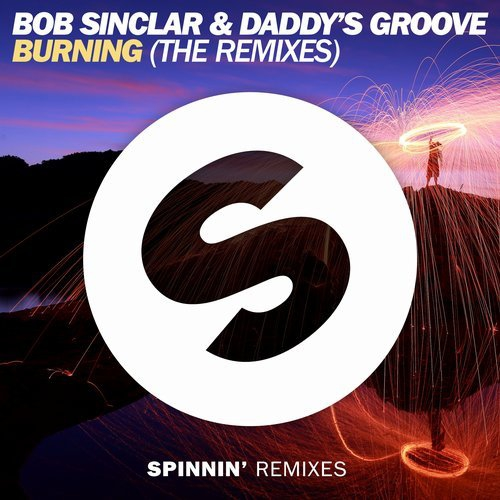 Bob Sinclar & Daddy\'s Groove - Burning (Robbie Rivera Extended Remix)