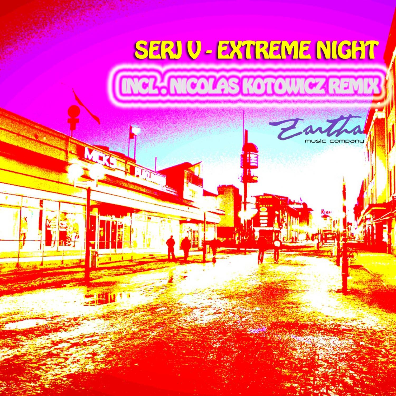 Serj V - Extreme Night (Nicolas Kotowicz Remix)