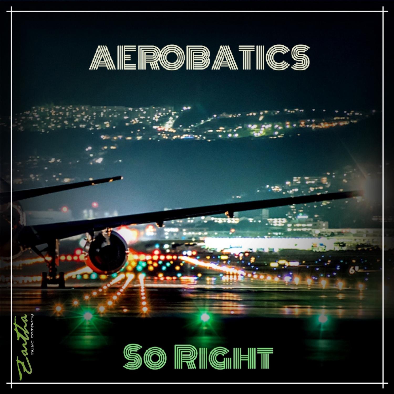Aerobatics - So Right  (Original Mix)