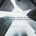 REN - Expand Your Mind (Original Mix)