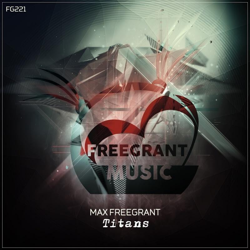 Max Freegrant - Titans (Original Mix)