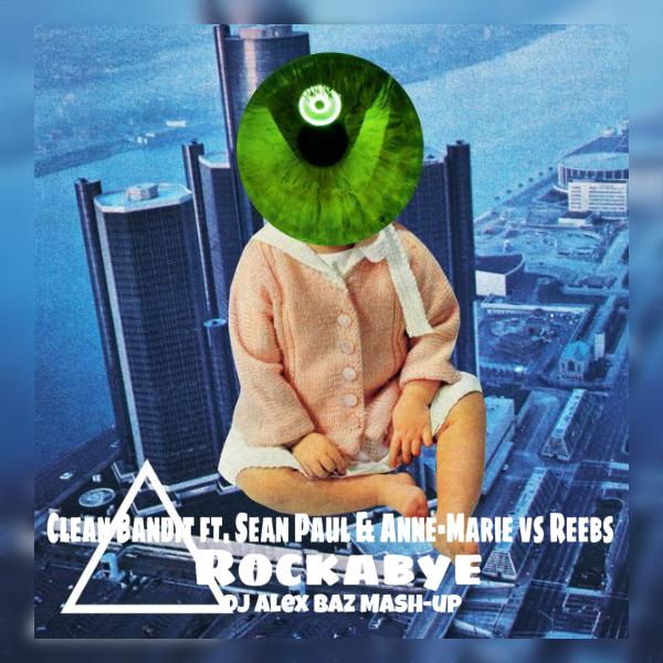 Clean Bandit ft. Sean Paul & Anne-Marie vs. Niko vs. SHAKED - Rockabye (Dj Bazz Mash up)