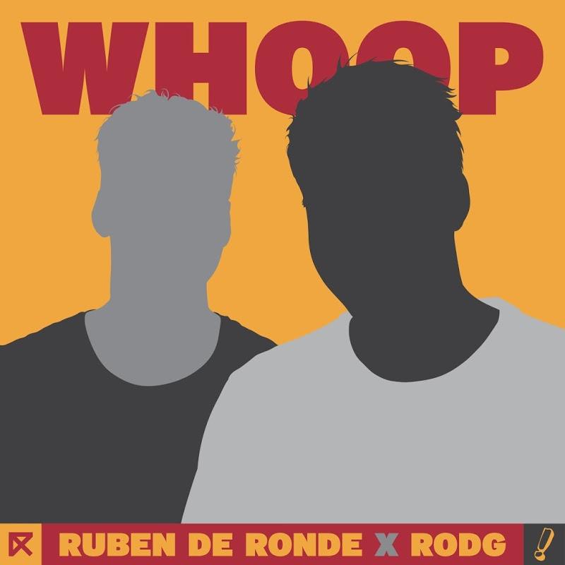 Ruben De Ronde & RODG  - Whoop (Extended Mix)