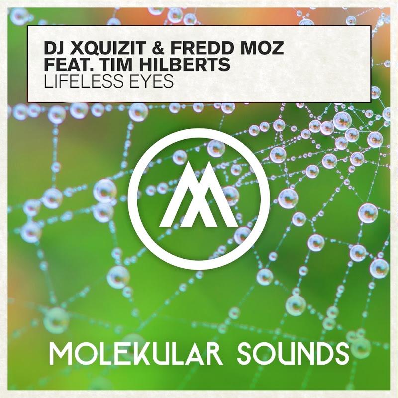 DJ Xquizit & Fredd Moz feat. Tim Hilberts - Lifeless Eyes (Dub Mix)