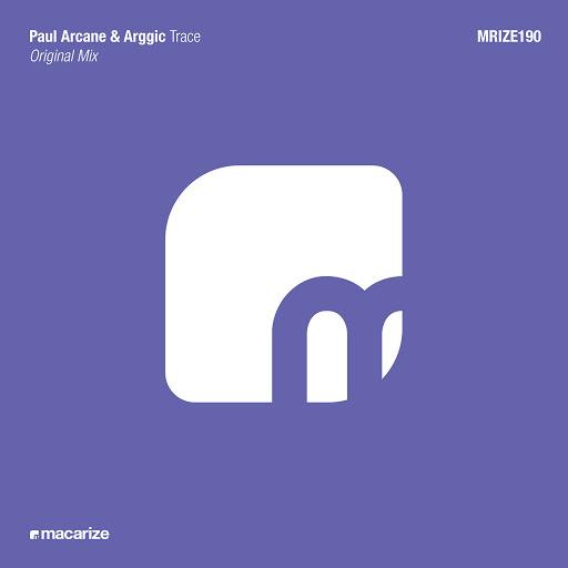 Paul Arcane & Arggic - Trace (Original Mix)