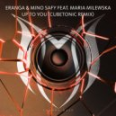 Eranga & Mino Safy feat. Maria Milewska - Up To You (CubeTonic Remix)