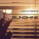 LOOKATSKEW - Sunshine (Original mix)