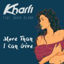 Kharfi  - More Than I Can Give (feat. David Blank)