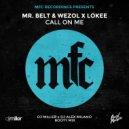 Mr. Belt & Wezol x Lokee - Call On Me (DJ Miller x DJ Alex Milano Bootymix) (Extended Mix)