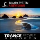 Binary System - A New Dawn (Progressive Mix) (Original Mix)