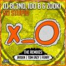 DJ BL3ND  &  Ido B  &  Zooki  - Go Stupid! (feat. Ido B & Zooki) (Tom Enzy Remix)