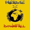 Paradise - Downfall (Original Mix)