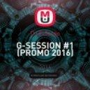 DJ ElSergo - G-SESSION #1 (PROMO 2016) (Original Mix)