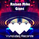 Raison Mike - Giant (Original Mix)
