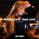 A-mase - Spring Love, Mad Love (Original Mix)