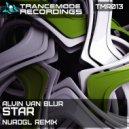 Alvin Van Blur - Star (NuroGL Remix) (Original Mix)