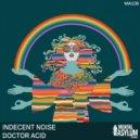 Indecent Noise - Doctor Acid (Extended Mix)