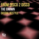 From Disco 2 Disco  -  The Crown (DaSoul Restyle)