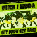 Huda Hudia & DJ Fixx - Get Down Get Some (Original Mix)