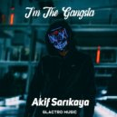 Akif Sarikaya - I\'m The Gangsta  (Original Mix)