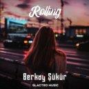 Berkay Şükür - Rolling (Original Mix)