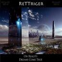 ReTTriger - Dreams Come True (Original Mix)