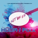 Huda Hudia & DJ Fixx - Get On Er (Original Mix)