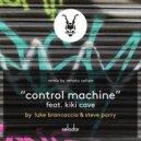 Luke Brancaccio & Steve Parry feat. Kiki Cave - Control Machine  (Original Mix)