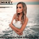 MiKey - Crystallization Episode #052 ()