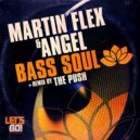 Martin Flex & Angel - Bass Soul  (Original Mix)