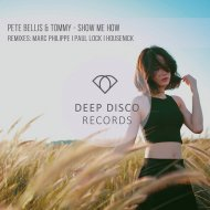 Pete Bellis & Tommy - Show Me How  (Original Mix)
