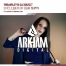 Thea Riley & DJ Xquizit - Shoulder Of Our Town (Extended Mix)