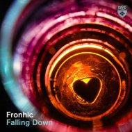 Fronhic - Falling Down (Original Mix)