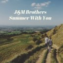 J&M Brothers - Summer With You  (Original Mix)