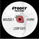 Mousse T - Horny  (JSRP Edit)
