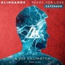 Joe Killington, Klingande - Ready For Love feat Greg Zlap (Extended Mix)