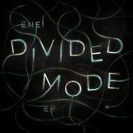 Enei - Divided Mode (Original Mix)