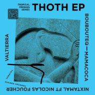Nixtamal & Nicolas Foucher - Thoth Footprint (feat. Nicolas Foucher) (Original Mix)