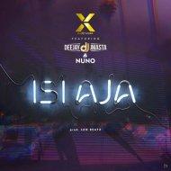 DJ Xtacee & Deejay J Master & Nuno - Isi Aja (feat. Deejay J Master & Nuno) (Original Mix)