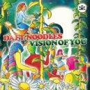 Daft Noodles -  Vision of You  (Da Lukas Remix)