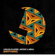 LouLou Players, Meca, Antdot -  Anything (Original Mix)