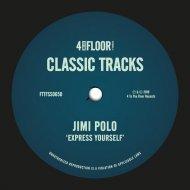 Jimi Polo - Express Yourself (Original Mix)