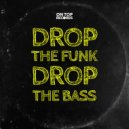 Smasher - Drop The Funk Drop The Bass (Extended Mix)