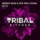 Rio Dela Duna & Jeremy Bass - Seta  (Groove Mix)