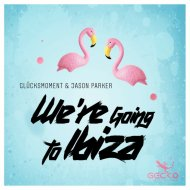 Jason Parker, Glücksmoment - We\'re Going to Ibiza (Extended Mix)